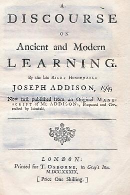 A Discourse on Ancient and Modern Learning: Addison, Joseph