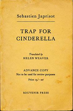 Trap for Cinderella: Japrisot, Sebastien; Weaver, Helen [trans.]