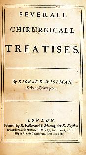 Severall Chirurgicall Treatises: Wiseman, Richard