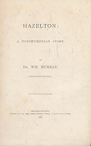 Hazelton: A Northumbrian Story: Murray, Dr Wm