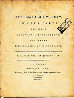 A New System of Midwifery, in Four: Johnson, Robert Wallace