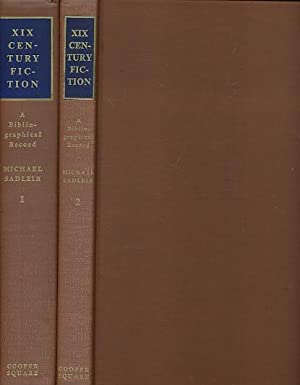 XIX Century Fiction. A Bibliographical Record Based on his own Collection. 2 Volume set: Sadleir, ...