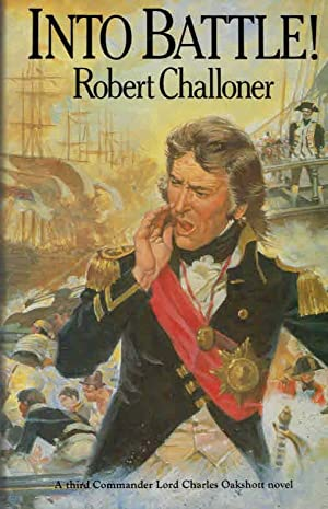 Into Battle!: Challoner, Robert