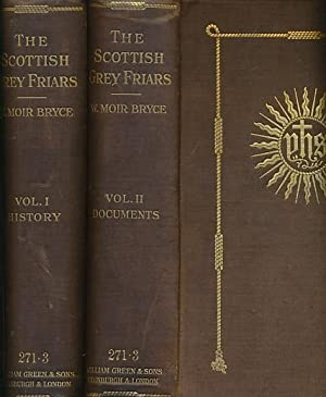 The Scottish Grey Friars. 2 volume set: Bryce, William Moir
