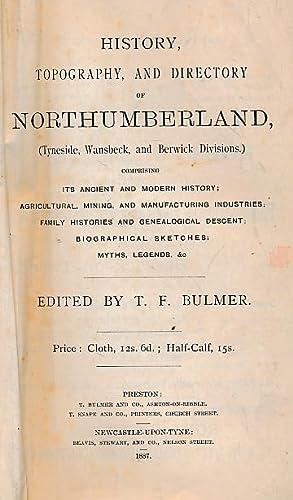 History, Topography, and Directory of Northumberland 1887. Tyneside, Wansbeck, & Berwick ...