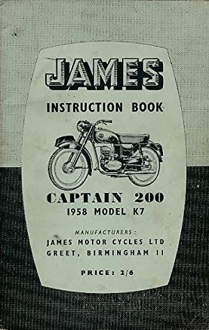 James Instruction Book: Captain 200 1958 Model K7: James Motorcycles Ltd