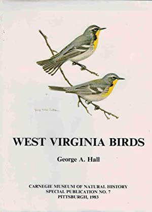West Virginia Birds. Distribution and Ecology: Hall, George A