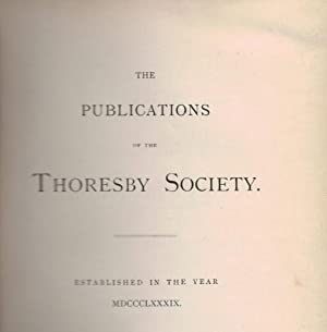 Miscellanea Consisting of Parts Published in 1912, 1913, and 1914. The Publications of the Thoresby...