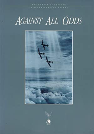Against All Odds. The Battle of Britain 50th Anniversary Appeal. Signed copy: Garnett, Graham ...