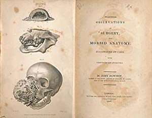 Practical Observations in Surgery and Morbid Anatomy: Howship, John