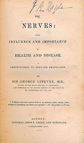 The Nerves: Their Influence and Importance in Health and Disease. A Contribution to Popular ...
