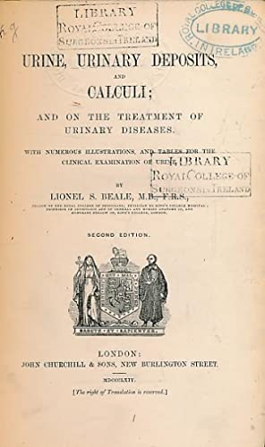 Urine, Urinary Deposits and Calculi; and on the Treatment of Urinary Diseases. With Numerous ...