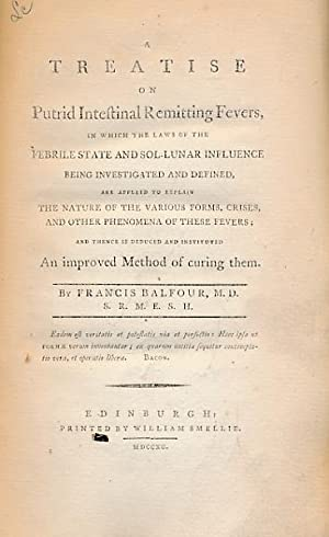 A Treatise on Putrid Intestinal Remitting Fevers. [with] A Treatise on the Action of Sol-Lunar ...