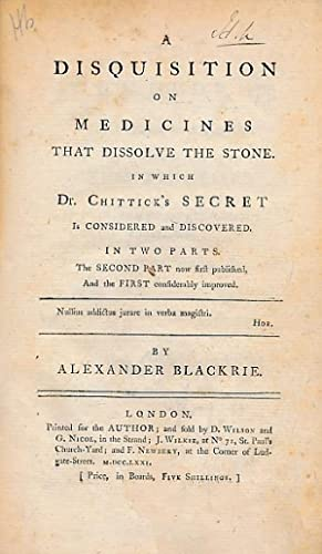 A Disquisition on Medicines That Dissolve the Stone. In Which Dr. Chittick's Secret is ...