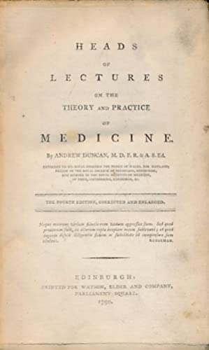 Heads of Lectures on the Theory and Practice of Medicine: Duncan, Andrew