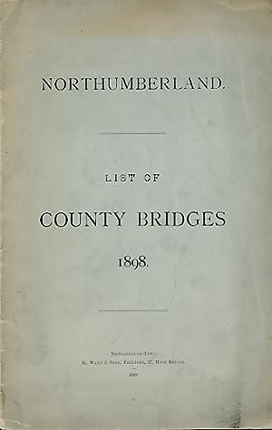 Northumberland. List of Bridges 1898: Sneyd-Kynnerslely, H. F [County Surveyor]
