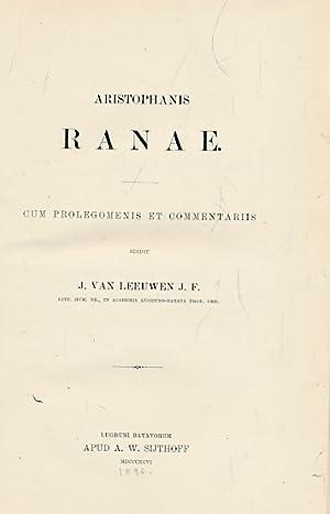 Aristophanis Ranae cum Prolegomenis et Commentariis: van Leeuwen, J [ed.]