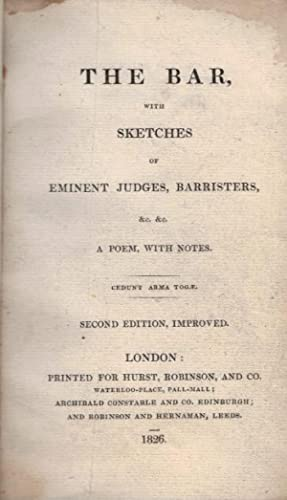 The Bar, With Sketches of Eminent Judges, Barristers, &c. &c. A Poem, With Notes: Anon