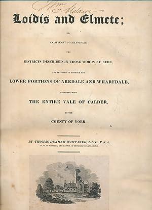 Loidis and Elmete; Or, An Attempt to: Whitaker, Thomas Dunham