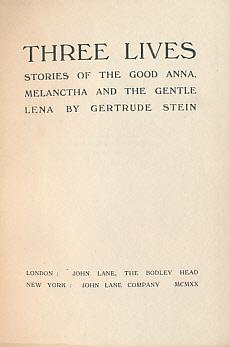 Three Lives. Stories of the Good Anna, Melanctha and the Gentle Lena: Stein, Gertrude