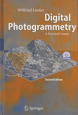 Digital Photogrammetry. A Practical Course [No CD-Rom]: Linder, Wilfred