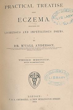 A Practical Treatise Upon Eczema, Including Its Lichenous and Impetiginous Forms: Anderson, Dr ...