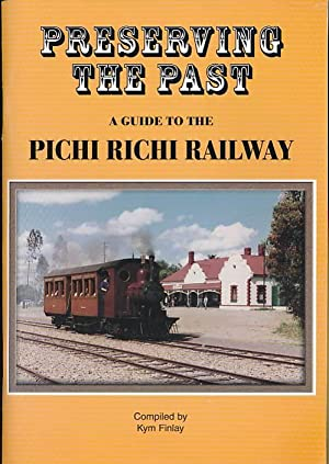 Preserving the Past. A Guide to the Pichi Richi Railway: Finlay, Kym (Drawings by Margot Sandeman ...