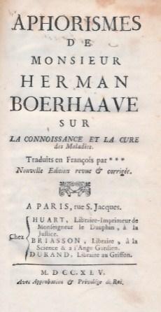 Aphorismes de Monsieur Herman Boerhaave sur La Connoissance et La Cure des Maladies: Boerhaave, ...