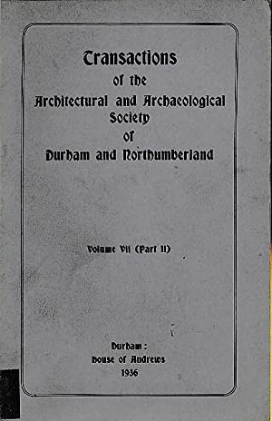Transactions of The Architectural and Archæological Society of Durham and Northumberland. ...