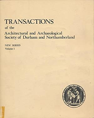 Transactions of The Architectural and Archaeological Society of Durham and Northumberland. New ...