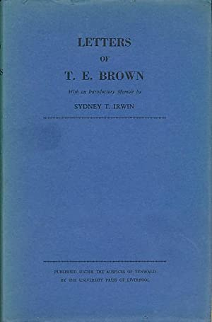 Letters of T E Brown: Brown, T E; Irwin, Sydney T [ed.]