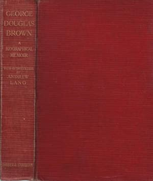 George Douglas Brown: Lennox, Cuthbert; Melrose, Andrew [reminiscences]; Lang, Andrew [intro.]