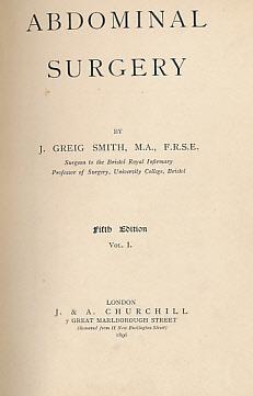 Abdominal Surgery. 2 volume set: Smith, J Greig