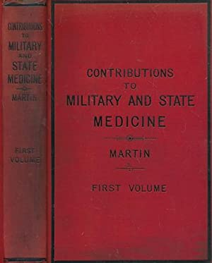 Contributions to Military and State Medicine: Martin, John