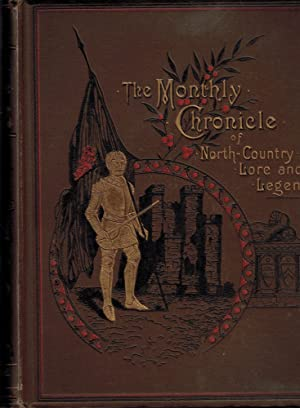 The Monthly Chronicle of North-Country Lore and: Scott, Walter [ed.]