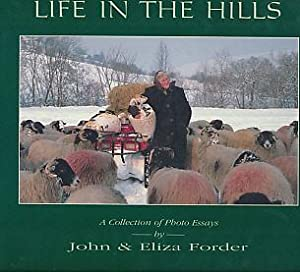 Life in the Hills. A Collection of Photo Essays: Forder, John & Eliza