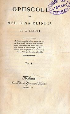 Opuscoli di Medicina Clinica. 2 Volumes: Rasori, G