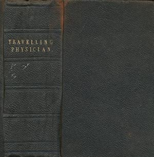 The Life of a Travelling Physician from his First Introduction to Practice: Including Twenty Years&...