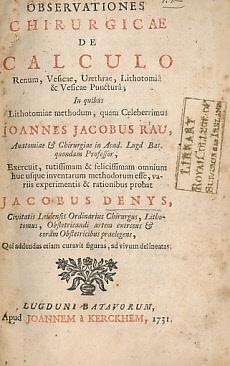 Observationes Chirurgicae de Calculo Renum, Vesicae, Urethrae, Lithotomiâ & Vesicae ...