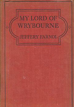 My Lord of Wrybourne: Farnol, Jeffery