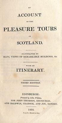 An Account of the Pleasure Tours in Scotland. With an Itinerary: John Thomson]