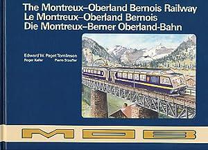 The Montreux-Oberland Bernois Railway. Le Montreux-Oberland Bernois.: Tomlinson, Edward W