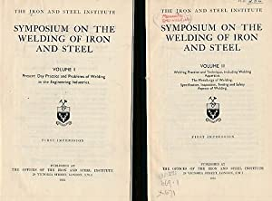 Symposium on the Welding of Iron and Steel. Held at the Institution of Civil Engineers, London, ...