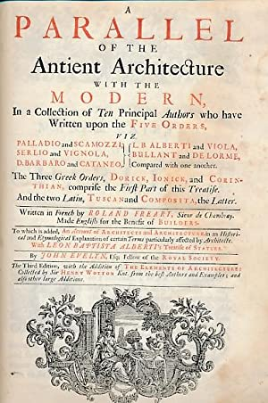 A Parallel of the Antient Architecture with the Modern. To Which is Added, An Account of Architects...
