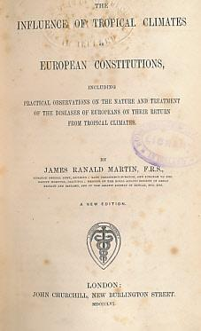 Influence of Tropical Climates on European Constitutions, Including Practical Observations On the ...