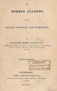 The Morbid Anatomy of the Gullet, Stomach, and Intestines: Monro, Alexander
