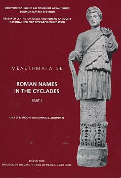 Roman Names in the Cyclades. Part I: Mendoni, Lina G; Zoumbaki, Sophia B