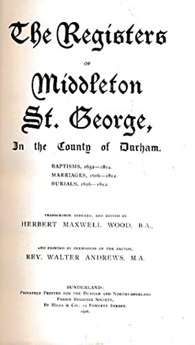 The Registers of Middleton St. George, Durham. Durham and Northumberland Parish Register Society. ...