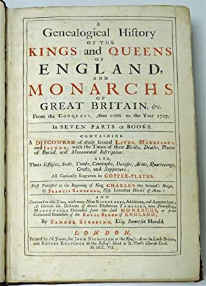 A Genealogical History of the Kings and Queens of England and Monarchs of Great Britain, &c. ...