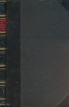 Transactions of the Cumberland and Westmorland Antiquarian and Archaeological Society. Vol. VIII ...